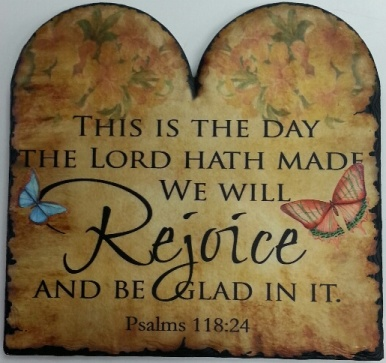 Rejoice and be glad in it