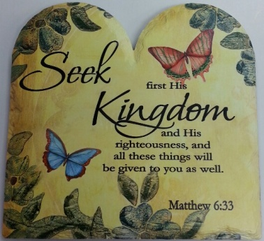 Seek first His Kingdom and his righteousness